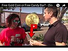 Which Will It Be a Free Candy Bar or Free Gold Coin?