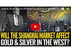 Gold & Silver Prices Affected by Shanghai Market? Mike Maloney