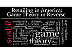 Retailing in America: Game Theory in Reverse