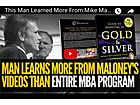 This Man Learned More from Maloney's Videos Than an Entire MBA Program