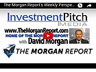 Dave Morgan: The Morgan Report's Weekly Perspective