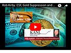 Rob Kirby: Trillions of UnAccounted Dollars and ESF Gold Suppression