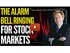 Alarm Bells Ringing for Stock Markets