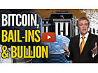 Bitcoin, Bail Ins & Bullion
