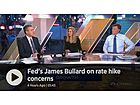 Fed's Bullard Warns Too Many Rate Hikes Could Slow the Economy