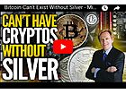 Bitcoin Can't Exist Without Silver - Mike Maloney & David Morgan