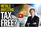 Mike Maloney: Tax-Free Metals Investing?