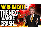 MARGIN CALL: Why The Next Market Crash Will Be Worse Than Anyone Anticipates