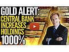 Gold Alert: Central Bank Increases Reserves By 1,000%