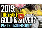 Insider Exclusive: Why I Believe 2019 Will Be The Year For Gold & Silver (Part 2)