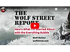 The Wolf Street Report: Here's What I'm Worried About