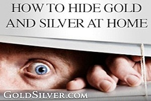 How to Hide Your Gold and Silver