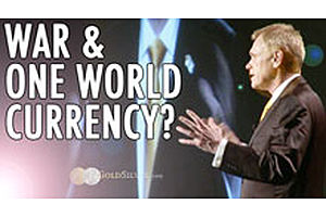 War & One World Currency?