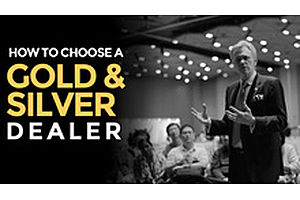 How To Choose A Gold & Silver Dealer
