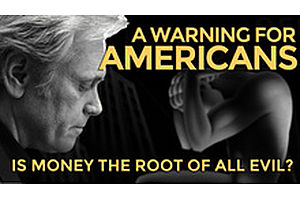 A Warning For Americans - Is Money The Root Of All Evil?