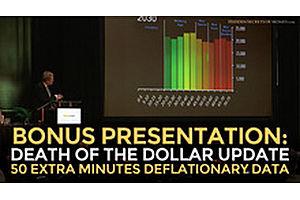 Bonus Presentation: Death Of The Dollar Update (Extra 50 Minutes)