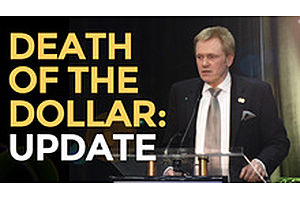 Death Of The Dollar: Update - Mike Maloney