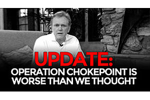 UPDATE: Operation Chokepoint Is Worse Than We Thought