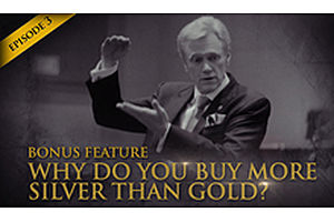 Episode 3 - Bonus Feature 3 - Why Do You Buy More Silver Than Gold?