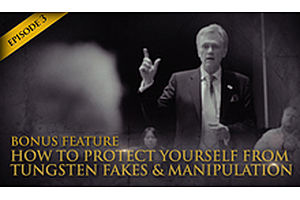 See full story: HSOM Episode 3 Bonus Feature: How to Protect Yourself From Tungsten Fakes & Manipulation