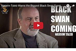 Nassim Taleb Warns the Biggest Black Swan Event Of All Is Coming
