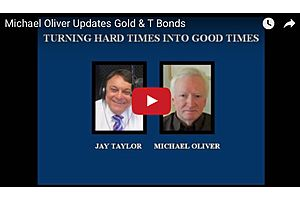 Michael Oliver Updates Gold & T Bonds