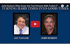 Why Does the Fed Persist With Failed Policies? - John Rubino
