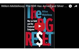 Willem Middelkoop: The SDR Has Arrived and Silver Should Expect to See Shortages in the Market