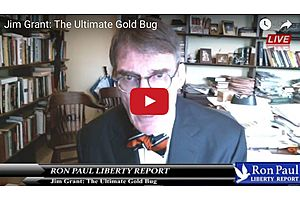 Jim Grant: The Ultimate Gold Bug