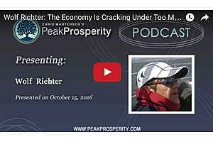 Wolf Richter: The Economy Is Cracking Under Too Much Debt
