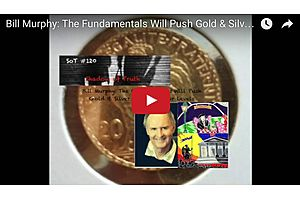Bill Murphy: Fundamentals Will Push Gold & Silver To Spectacular Levels