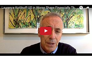 Laurence Kotlikoff - US in Worse Shape Financially Than Russia