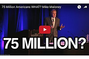 75 Million Americans WHAT? Mike Maloney