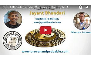 Jayant Bhandari - India, Currency, Catastrophe!