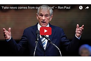'Fake News Comes From Our Own Govt' – Ron Paul