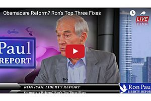 Obamacare Reform? Ron's Top Three Fixes
