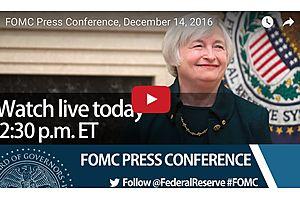 FOMC Press Conference, Dec. 14, 2016 - LIVE 2:30PM Est - 11:30 PM Pst