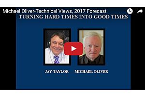 Michael Oliver-Technical Views, 2017 Forecast