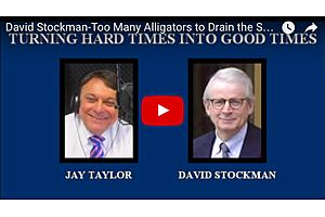 David Stockman - Draining the Swamp, Really?