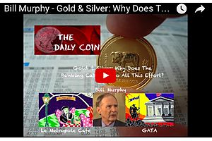 gata's bill murphy on  gold & silver and the central bankers