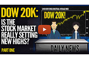 DOW 20K: Is the Stock Market Really Setting New Highs?
