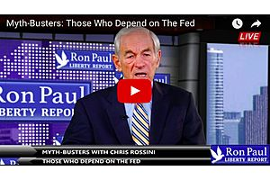 Ron Paul - Why the Dependence on the Fed Creates Unlimited Problems