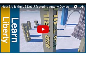 Just How Big Is the US Debt? - Professor Antony Davies P.h.D.
