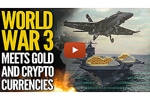 World War 3 Meets Gold & Cryptocurrencies