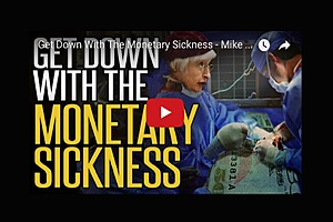 Get Down With the Monetary Sickness