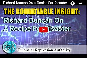 Richard Duncan on Gold and the Current Recipe for Disaster