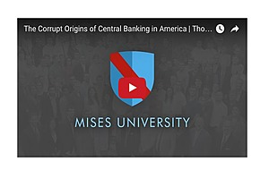 The Corrupt Origins of Central Banking in America | Thomas J. DiLorenzo - Mises