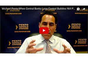 Michael Pento: Bubbles Will Pop When Central Banks Lose Control