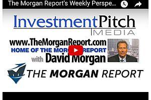 dave morgan: the morgan report's weekly perspective
