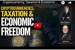 cryptocurrency, taxation & economic freedom - mike maloney